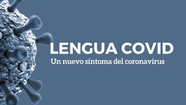 Lengua COVID, un síntoma del coronavirus que afecta a la cavidad oral.